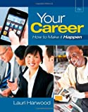 img - for Your Career: How To Make It Happen (with Career Transitions Printed Access Card) book / textbook / text book