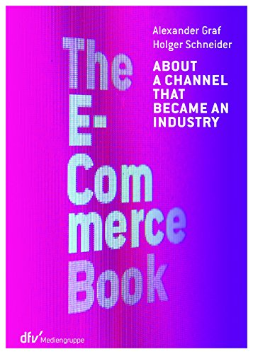 The E-Commerce Book: About a channel that became an, used for sale  Delivered anywhere in USA