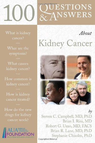 100 Questions Answers About Kidney Cancer 9780763749934 Medicine Health Science Books Amazon Com