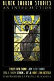 img - for Black Church Studies: An Introduction book / textbook / text book