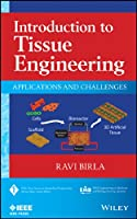 Introduction to Tissue Engineering: Applications and Challenges (IEEE Press Series on Biomedical Engineering)