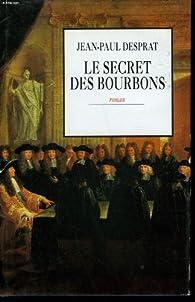 Le secret des bourbons. par Ivan Gobry