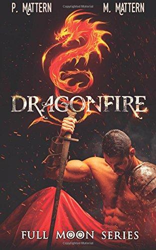 Dragonfire: Halls of Ash and Marble (Full Moon Series) (Volume 6) pdf epub