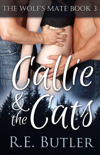 - The Wolf's Mate Book 3:  Callie & The Cats