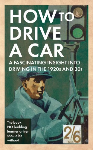 How to Drive a Car: A Fascinating Insight into Driving in the 1920s and 30s