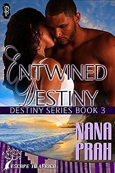 Entwined Destiny (Destiny African Romance series) by [Prah, Nana]