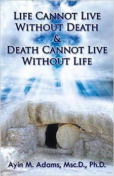 Libros De Cocina Descargar Life Cannot Live Without Death & Death Cannot Live Without Life PDF Gratis 2019