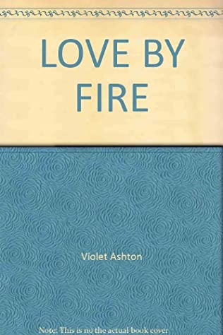 book cover of Love By Fire