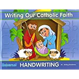 Writing Our Catholic Faith Handwriting, PK - Writing Readiness