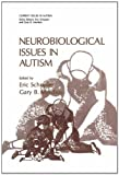 Neurobiological Issues in Autism, , 1489919945