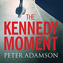 The Kennedy Moment Audiobook by Peter Adamson Narrated by Adam Sims