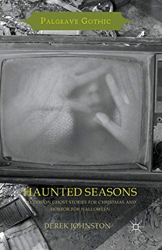 Haunted Seasons: Television Ghost Stories for Christmas and Horror for Halloween (Palgrave Gothic)]()
