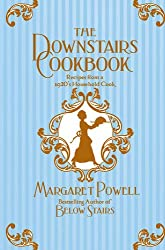 The Downstairs Cookbook: Recipes From A 1920s Household Cook
