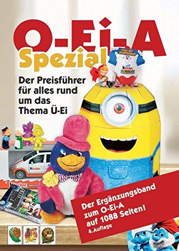O-Ei-A Spezial (4. Auflage) - Der Preisführer für alles rund um das Thema Ü-Ei