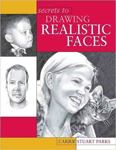 Secrets to Drawing Realistic Faces: Carrie Stuart Parks
