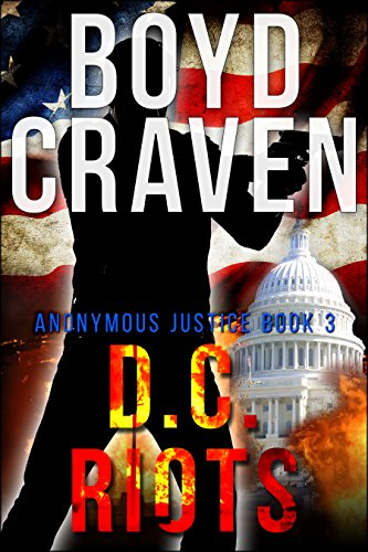 D.C. RIOTS (Anonymous Justice Book 3) (America's Best Wings Baltimore)