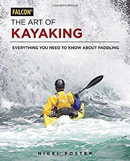 Book Cover: The Art of Kayaking: Everything You Need to Know About Paddling