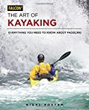 Search : The Art of Kayaking: Everything You Need to Know About Paddling