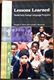 Lessons Learned : Model Early Foreign Language Programs, Gilzow, Douglas F. and Branaman, Lucinda E., 1887744630