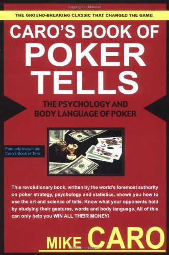 Caro's Book of Tells, the Body Language and Psychology of Poker by Mike Caro (2005-03-19)