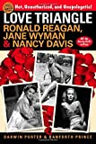 Love Triangle: Ronald Reagan, Jane Wyman & Nancy Davis - All the Gossip Unfit to Print
