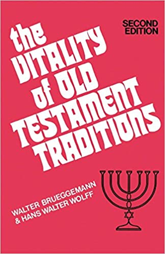 The Vitality Of Old Testament Traditions Brueggemann Walter 9780804201124 Amazon Com Books