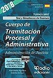 2018 - Cuerpo de Tramitacion Procesal y Administrativa de la Admon de Justicia. Test y Simulacros