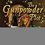 The Gunpowder Plot: A Time for Treason | Ann Turnbull