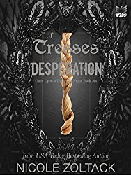 Of Tresses and Desperation (Once Upon a Darkened Night Book 6)