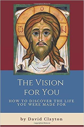The Vision For You: How to Discover the Life You Were Made For: David Clayton, Rev. Marcelo J. J. Navarro Muñoz: 9781980665236: Amazon.com: Books