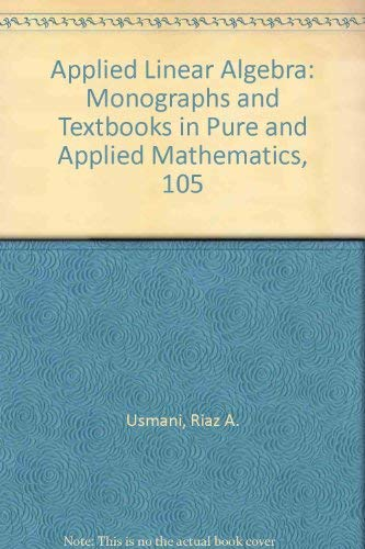 Applied Linear Algebra (Chapman & Hall Pure and Applied Mathematics)