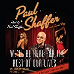 We'll Be Here For the Rest of Our Lives: A Swingin' Showbiz Saga | Paul Shaffer