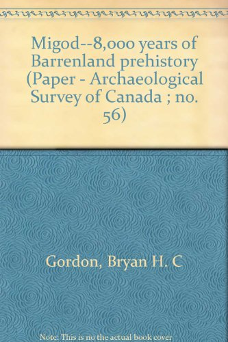 Migod--8,000 years of Barrenland prehistory (Paper - Archaeological Survey of Canada ; no. 56)