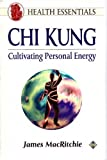 img - for Chi Kung: Cultivating Personal Energy (Health Essentials) by James MacRitchie (1993-05-04) book / textbook / text book