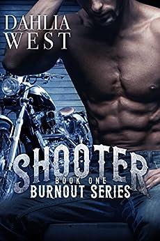 Shooter (Burnout Book 1) by [West, Dahlia]