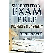 2017 SuperTutor Exam Prep Property & Casualty Exam Prep