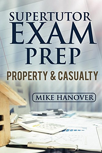 2017 SuperTutor Exam Prep Property & Casualty Exam Prep (Property And Casualty Insurance Exam Practice Tests)