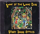 Swamp of the Living Dead: Spooky Sound Effects by N/A (1994-01-01)