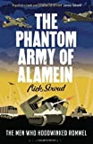 The Phantom Army of Alamein: The Men Who Hoodwinked Rommel by Stroud, Rick (2013) Paperback