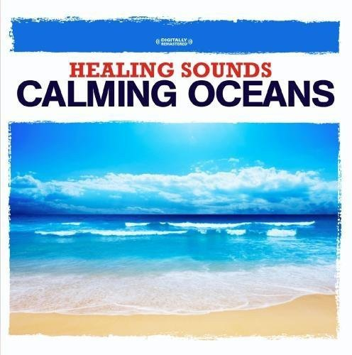 Healing Sounds - Calming Oceans