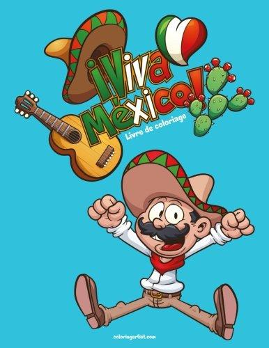 Livre de coloriage Viva Mxico 1 (Volume 1) (French Edition)