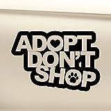 Adopt Don't Shop Vinyl Decal Car Truck Bumper Window Sticker - Black