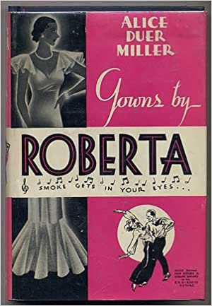 Gowns By Roberta: Alice Duer MILLER: Amazon.com: Books
