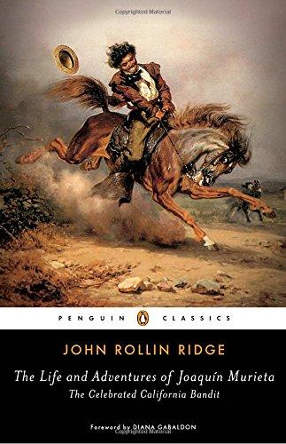 The Life and Adventures of Joaquín Murieta: The Celebrated California Bandit (Penguin Classics) by Penguin Classics