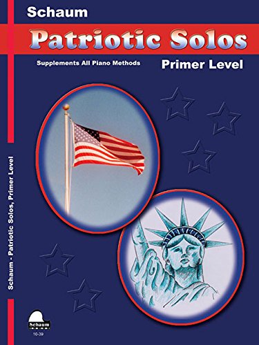 Patriotic Solos: Primer Level (Early Elementary) (Schaum Publications Patriotic Solos)