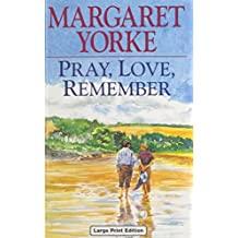 Pray, Love, Remember (U) (Ulverscroft Large Print Series)