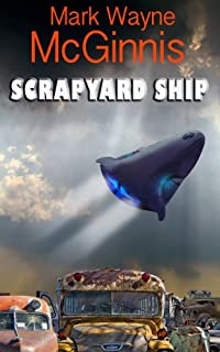 Scrapyard Ship by Mark Wayne McGinnis ebook deal