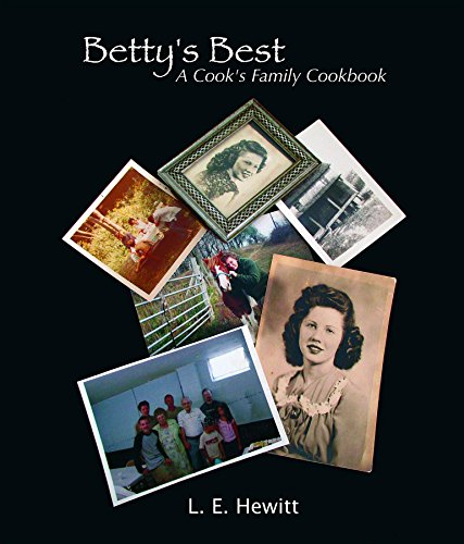 Betty's Best: A Cook's Family Cookbook