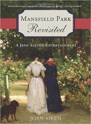 Mansfield Park Revisited A Jane Austen Entertainment Joan Aiken 0760789220173 Amazon Books