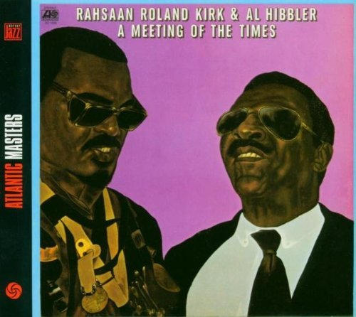 A Meeting Of The Times (International Release) by Rahsaan Roland Kirk & Al Hibbler (2008-01-13)
